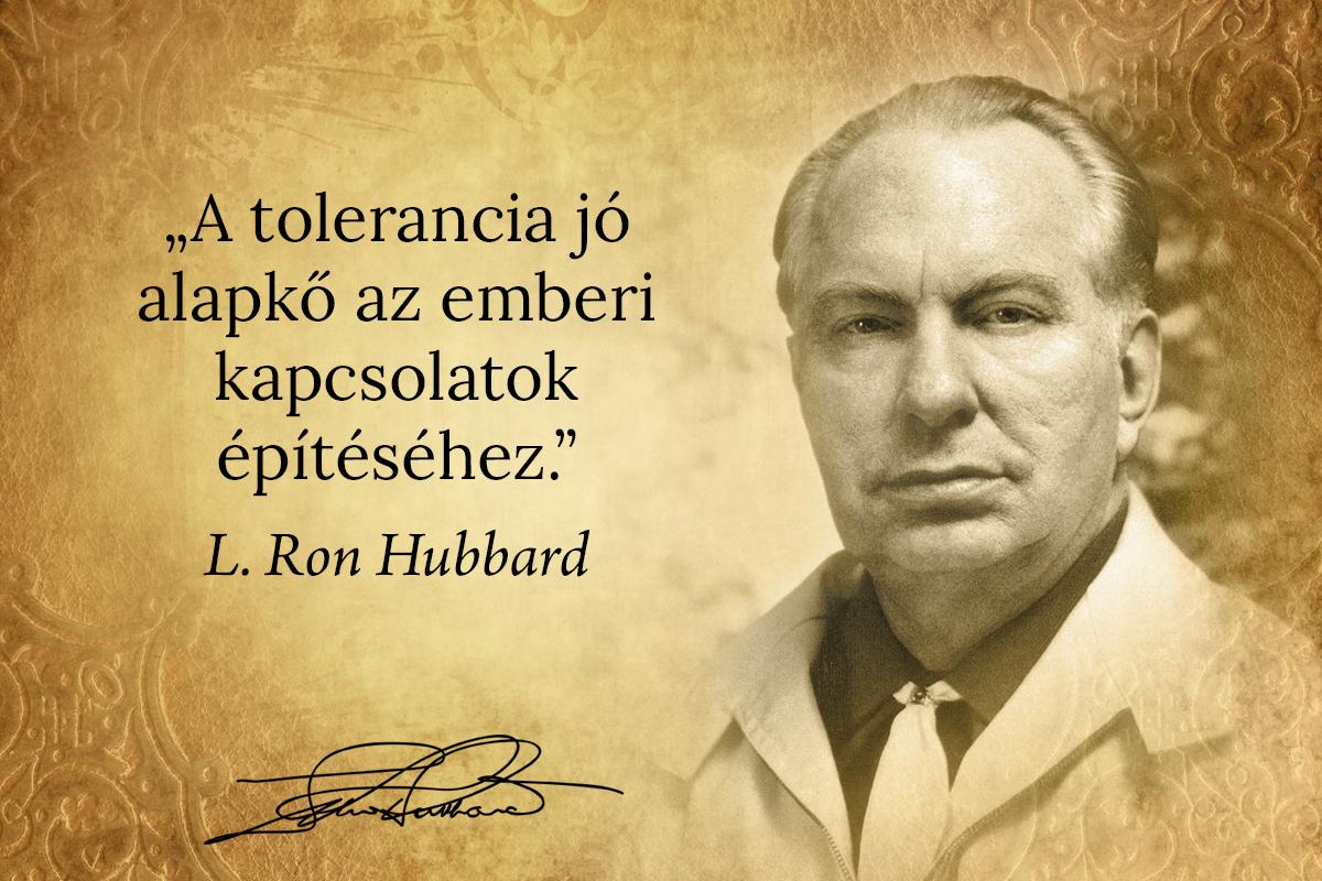 Legjobb idézetek - A tolerancia jó alapkő az emberi kapcsolatok építéséhez.
